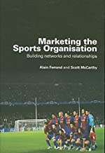 [(Marketing the Sports Organisation : Building Networks and Relationships)] [By (author) Alain Ferrand ] published on (November, 2008)