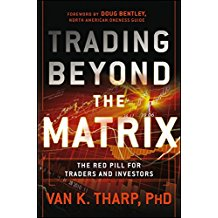 [(Trading Beyond the Matrix : The Red Pill for Traders and Investors)] [By (author) Van K. Tharp] published on (March, 2013)