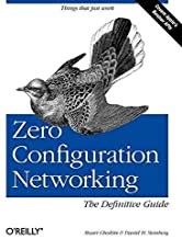 [(Zero Configuration Networking : The Definitive Guide)] [By (author) Daniel H. Steinberg ] published on (January, 2006)
