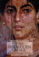 [(The Forbidden Image : An Intellectual History of Iconoclasm)] [By (author) Alain Besancon ] published on (May, 2009)