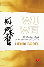 Wu Wei: A Phantasy Based on the Philosophy of Lao-Tse