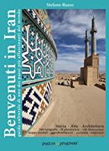 Benvenuti in Iran. Guida culturale di uno dei paesi più affascinanti del mondo
