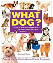 [(What Dog? : A Guide to Help New Owners Select the Right Breed for Their Lifestyle)] [By (author) Amanda O'Neill] published on (May, 2015)