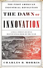 The Dawn of Innovation: The First American Industrial Revolution (English Edition)
