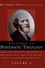 [(Lectures on Systematic Theology Volume 2)] [By (author) Charles G Finney ] published on (January, 2003)