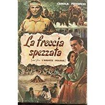 LA FRECCIA SPEZZATA (da film L'AMANTE INDIANA)