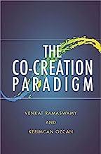 [(The Co-Creation Paradigm)] [By (author) Venkat Ramaswamy ] published on (April, 2014)
