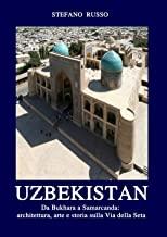 Uzbekistan. Da Bukhara a Samarcanda: architettura, arte e storia sulla Via della Seta