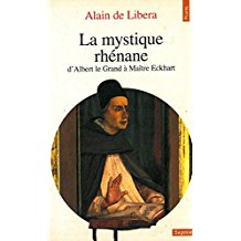 La mystique rhenane. D'Albert le Grand a' Maitre Eckhart.