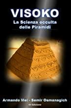 Visoko: La Scienza occulta delle Piramidi