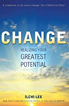 Change: Realizing Your Greatest Potential (English Edition)