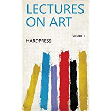 Lectures on art Volume 1 (English Edition)